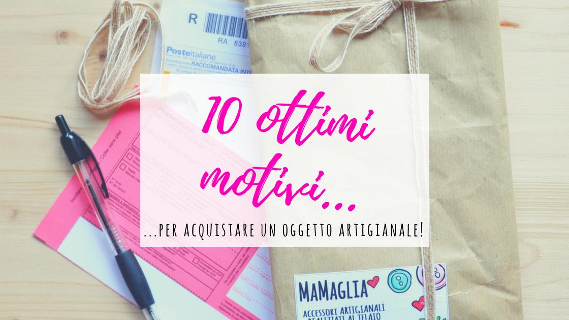 10 ottimi motivi per acquistare artigianato