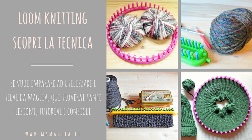 loom knitting in italiano