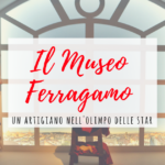 Il Museo Ferragamo di Firenze