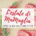 La collezione estiva di MaMaglia
