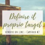 Definire il proprio target – Vendere on line II