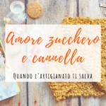 Amore zucchero e cannella