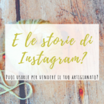 Le storie di Instagram – Vendere on line VI