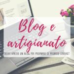 Avere un blog per vendere l'artigianato