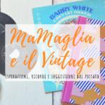 MaMaglia e il Vintage