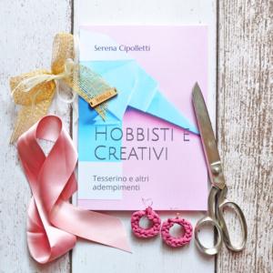 Hobbisti e creativi di Serena Cipolletti