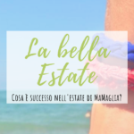 MaMaglia e l'estate 2019