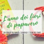 L'anno dei fiori di papavero – Recensione